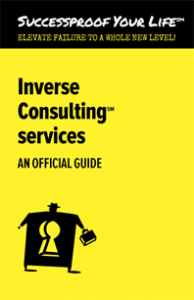 Successproof Your Life℠ Inverse Consulting℠ service guidebook
